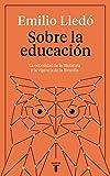 Sobre la educación: La necesidad de la literatura y la vigencia de la filosofía (Pensamiento)