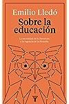 https://libros.plus/sobre-la-educacion-la-necesidad-de-la-literatura-y-la-vigencia-de-la-filosofia/