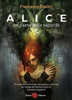 Alice nel paese della vaporità di [Dimitri, Francesco]