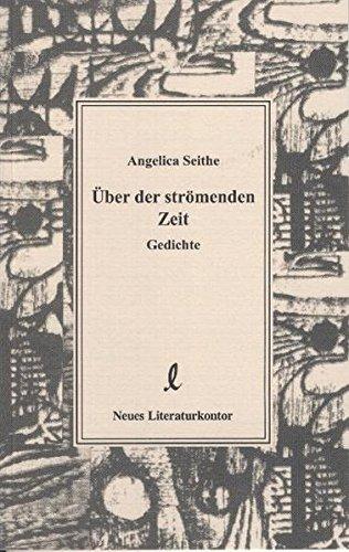Über der strömenden Zeit: Gedichte