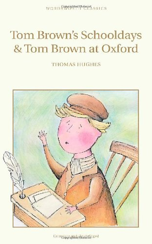 Tom Brown's Schooldays & Tom Brown at Oxford (Wordsworth's Children's Classics)