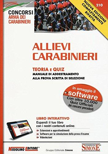 Allievi carabinieri. Teoria e quiz. Manuale di addestramento alla prova scritta di selezione. Con software di AA.VV.