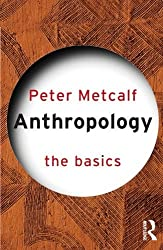 Anthropology: The Basics by Peter Metcalf (2005-10-05)
