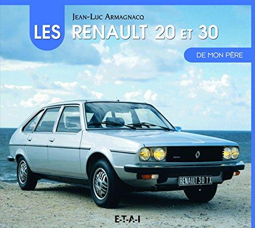 Les Renault 20 et 30 de mon père par Jean-Luc Armagnacq