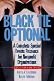 Black Tie Optional 2e: A Complete Special Events Resource for Nonprofit Organizations