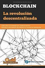 BLOCKCHAIN: La revolución descentralizada (1Millionxbtc)