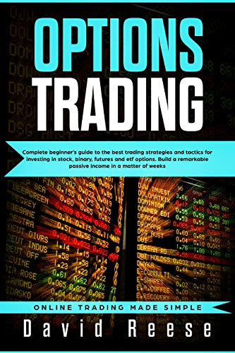 Option 1 Dummy (Options trading: Complete Beginner's Guide to the Best Trading Strategies and Tactics for Investing in Stock, Binary, Futures and ETF Options. Build a ... Made Simple Book 1) (English Edition))