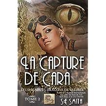 La capture de Cara (Les Seigneurs Dragons de Valdier t. 2)