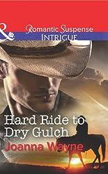 Hard Ride to Dry Gulch (Mills & Boon Intrigue) (Big