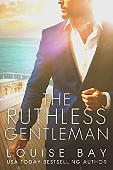 The Ruthless Gentleman by [Bay, Louise]
