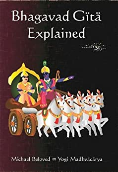 Bhagavad Gita Explained (English Edition) di [Beloved, Michael]