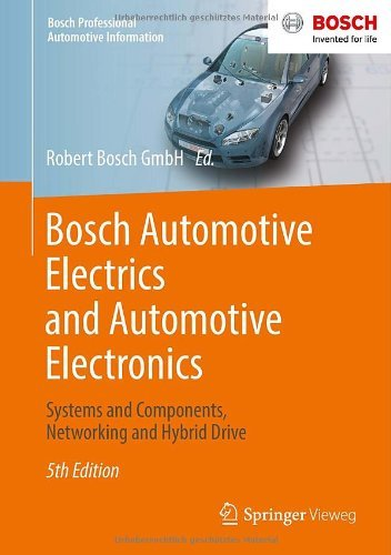 Bosch Automotive Electrics and Automotive Electronics: Systems and Components, Networking and Hybrid Drive (Bosch Professional Automotive Information) (English Edition)