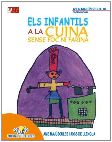Els Infantils a La Cuina Sense Foc Ni Farina (Bressol de lletres) por Asun Martínez