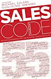 Sales Code 55: Die Erfolgsgeheimnisse von Europas Verkäufer-Elite