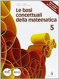 Le basi concettuali della matematica: 5