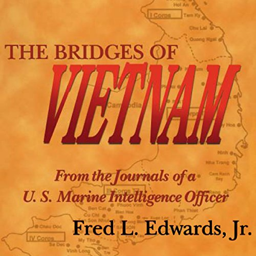 the-bridges-of-vietnam-from-the-journals-of-a-u-s-marine-intelligence-officer