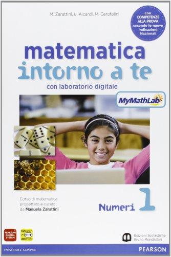 Matematica intorno a te. Con scratch MyMathLab gold. Per la Scuola media. Con e-book. Con espansione online: 1