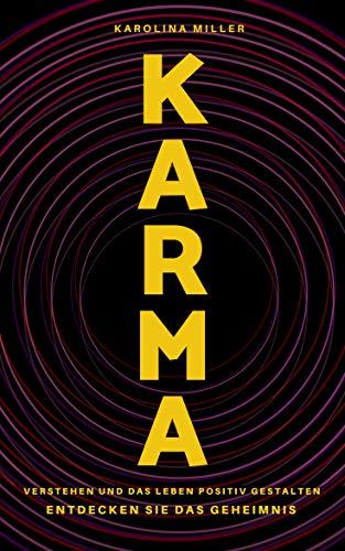 Karma - Verstehen und das Leben positiv gestalten -