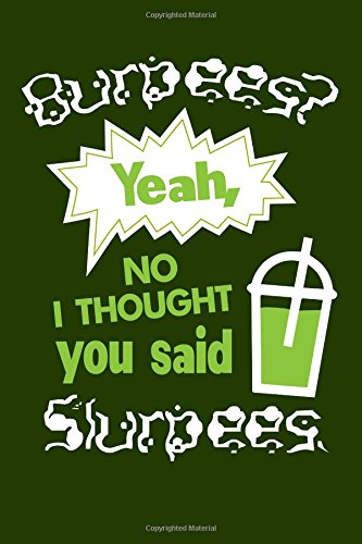 burpees-yeah-no-i-thought-you-said-slurpees-funny-exercise-and-workout-writing-journal-lined-diary-n