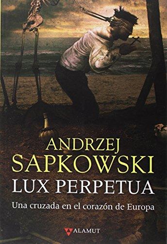 Lux perpetua (Alamut Serie Fantástica) por Andrzej Sapkowski