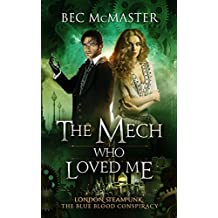 The Mech Who Loved Me (The Blue Blood Conspiracy Book 2) (English Edition)
