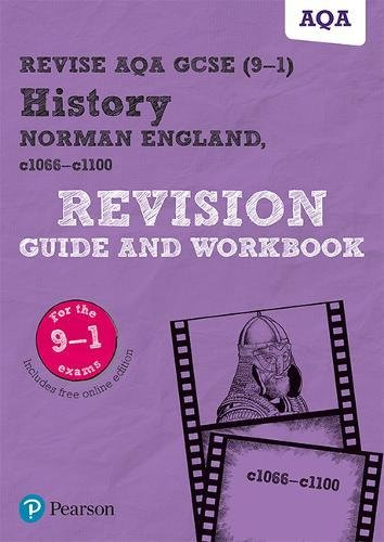 Revise AQA GCSE (9-1) History Norman England, c1066-c1100 Revision Guide and Workbook: includes online edition (REVISE AQA GCSE History 2016)