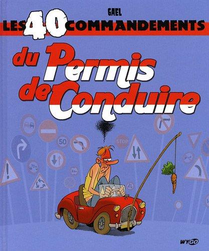 Les 40 commandements du Permis de Conduire par Gaël