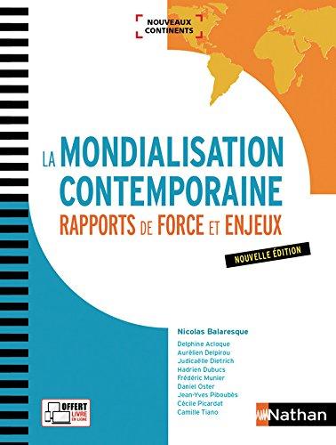 La Mondialisation contemporaine - Rapports de force et enjeux