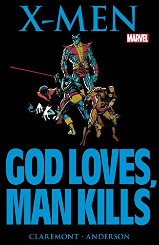 Marvel Graphic Novel #5: X-Men: God Loves, Man Kills (Marvel Graphic Novel (1982))