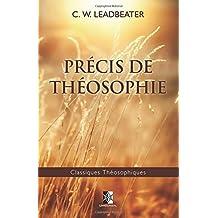 Précis de Théosophie: Édition de luxe: Volume 24 (Classiques Théosophiques)