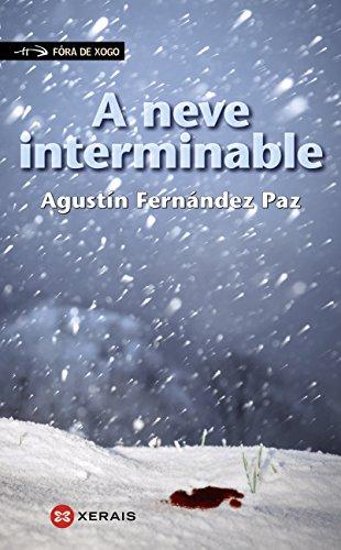 A neve interminable (Infantil E Xuvenil - Fóra De Xogo E-Book) (Galician Edition)