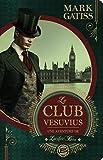 Telecharger Livres Le Club Vesuvius Une aventure de Lucifer Box (PDF,EPUB,MOBI) gratuits en Francaise