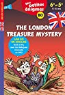 The London Treasure Mystery - Mes petites énigmes 6e/5e - Cahier de vacances par Le May