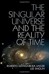 The Singular Universe and the Reality of Time: A Proposal in Natural Philosophy