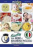 MIXtipp: Ricette per Bebé e Bambini Piccoli (italiano): Cucinare con Bimby TM5 und TM31 (Kochen mit...