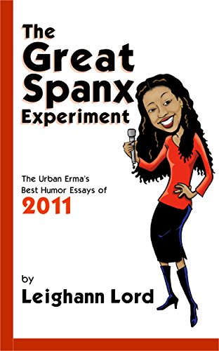the-great-spanx-experiment-the-urban-ermas-best-humor-essays-of-2011-leighann-lord-is-the-urban-erma