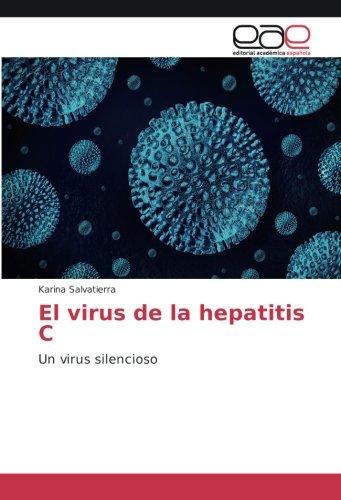 El virus de la hepatitis C: Un virus silencioso par  Karina Salvatierra