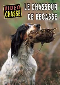 Le chasseur de bécasse - Vidéo Chasse - Chasse du petit gibier