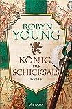 König des Schicksals: Historischer Roman (Robert The Bruce, Band 3)