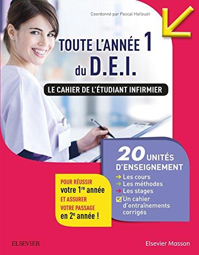 Toute l'année 1 du D.E.I. Le cahier de l'étudiant infirmier.: 20 UE : Les cours - Les méthodes - Les stages - Les entraînements corrigés