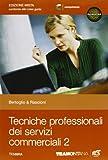 Tecniche professionali dei servizi commerciali. Per le Scuole superiori. Con espansione online: 2