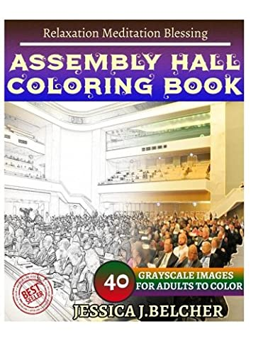 ASSEMBLY HALL Coloring book for Adults Relaxation Meditation Blessing: Sketches