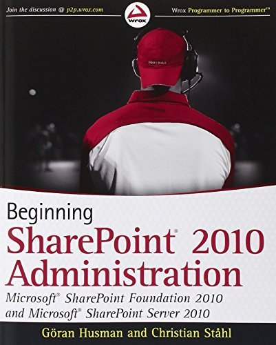 Beginning SharePoint 2010 Administration: Microsoft SharePoint Foundation 2010 and Microsoft SharePoint Server 2010 1st edition by Husman, Göran, St??hl, Christian (2010) Paperback par Göran, St??hl, Christian Husman