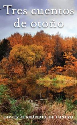Tres cuentos de otoño eBook: Javier Fernández de Castro: Amazon.es ...
