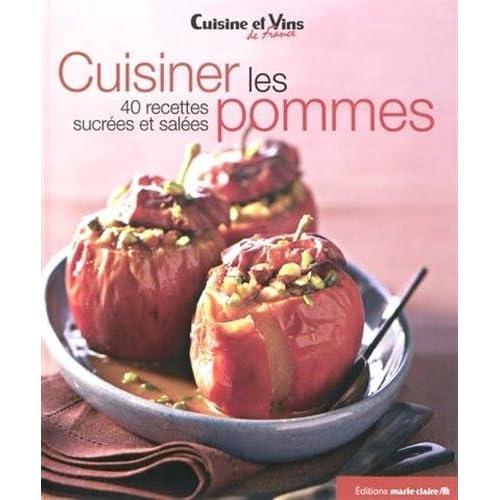 Cuisiner les pommes : 40 recettes sucrées et salées