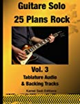 Guitare Solo 25 Plans Rock Vol. 3 (Gu...