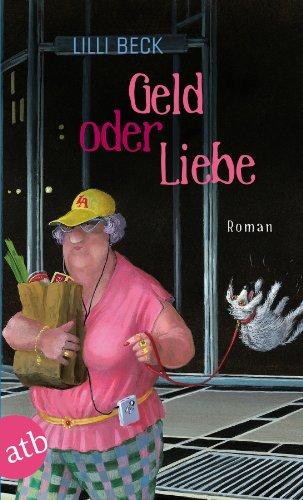 Buchseite und Rezensionen zu 'Geld oder Liebe: Roman' von Lilli Beck
