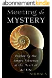 Meeting the Mystery: Exploring the Aware Presence at the Heart of All Life (English Edition)