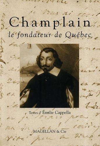 Champlain : Le fondateur du Québec