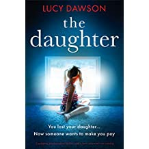 The Daughter: A gripping psychological thriller with a twist you won't see coming